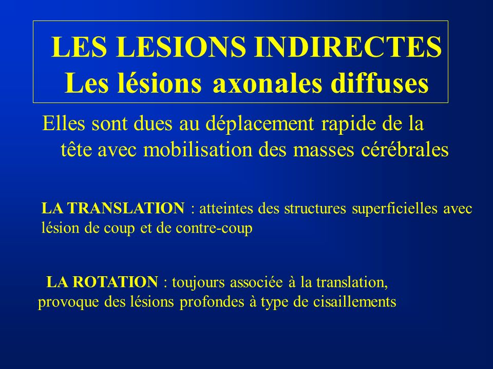 LES LESIONS INDIRECTES Les lésions axonales diffuses