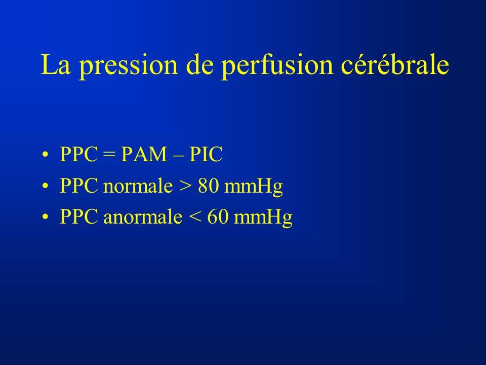 La pression de perfusion cérébrale