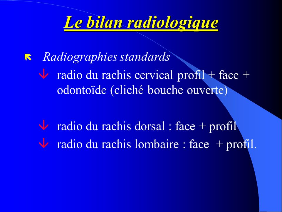 Le bilan radiologique Radiographies standards