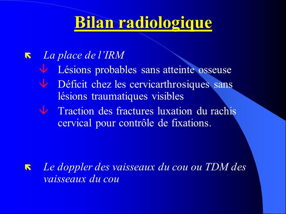 Bilan radiologique La place de l'IRM