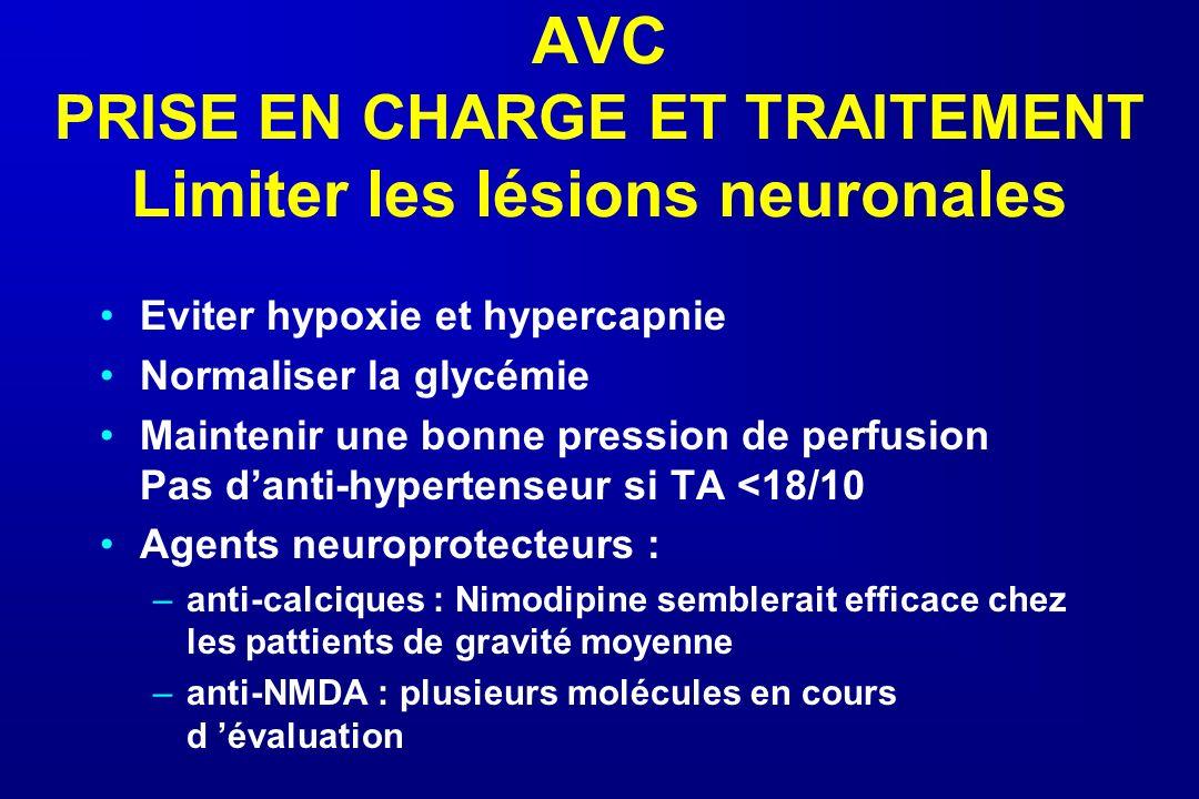 AVC PRISE EN CHARGE ET TRAITEMENT Limiter les lésions neuronales