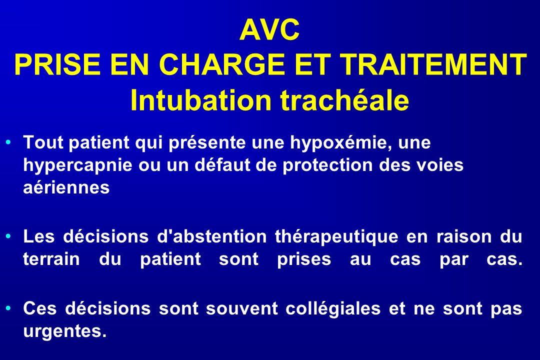 AVC PRISE EN CHARGE ET TRAITEMENT Intubation trachéale