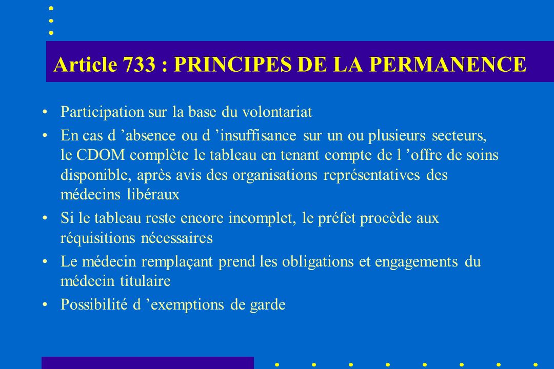 Article 733 : PRINCIPES DE LA PERMANENCE