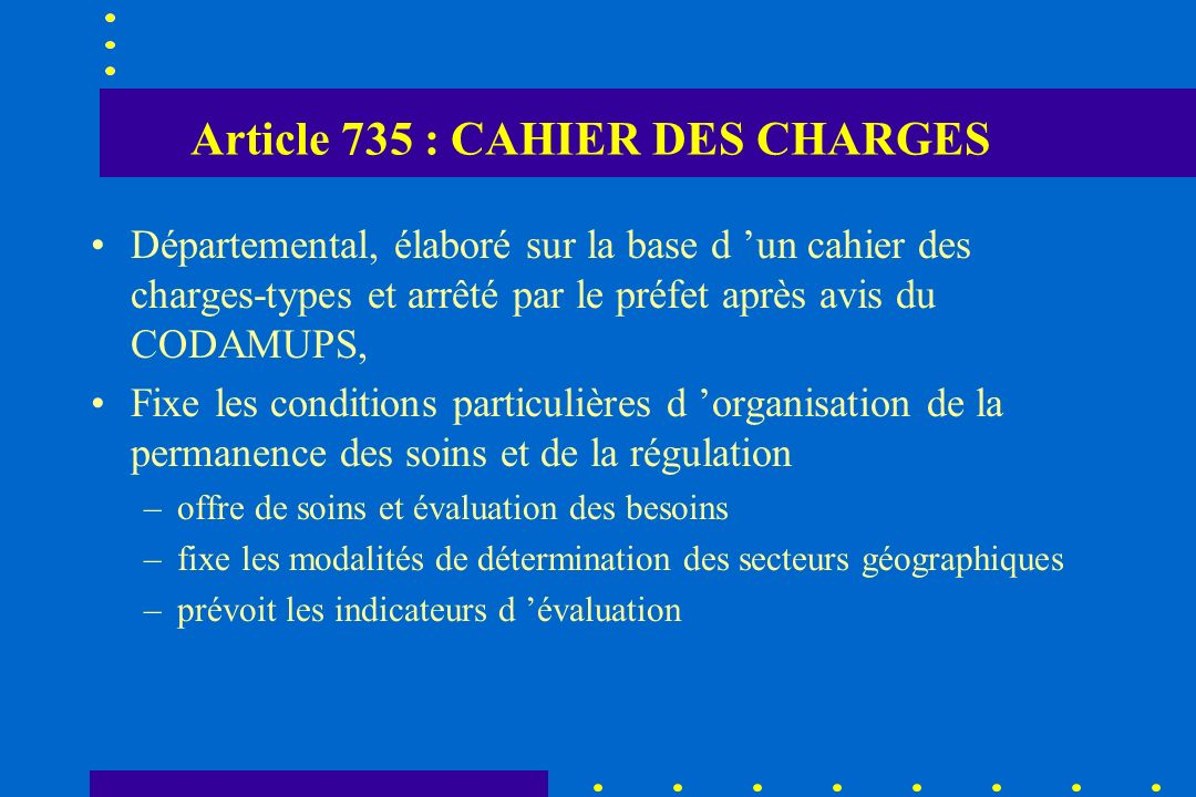 Article 735 : CAHIER DES CHARGES