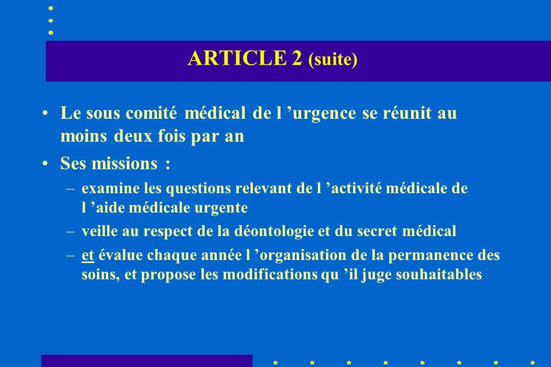 ARTICLE 2 (suite) Le sous comité médical de l 'urgence se réunit au moins deux fois par an. Ses missions :