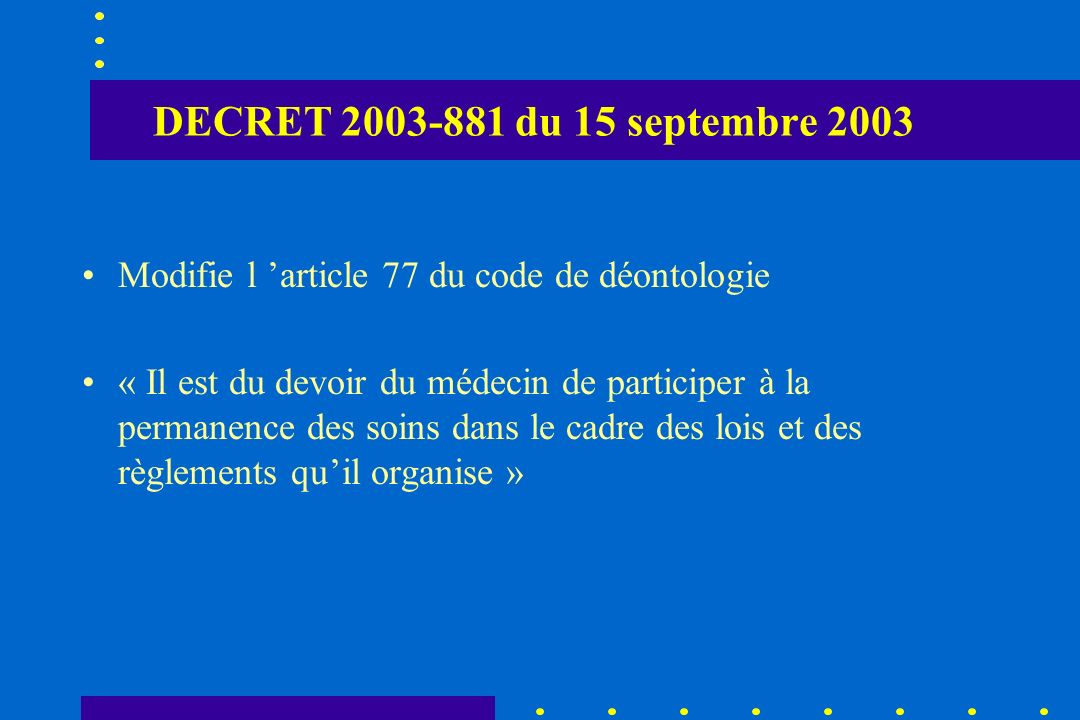 DECRET du 15 septembre 2003 Modifie l 'article 77 du code de déontologie.