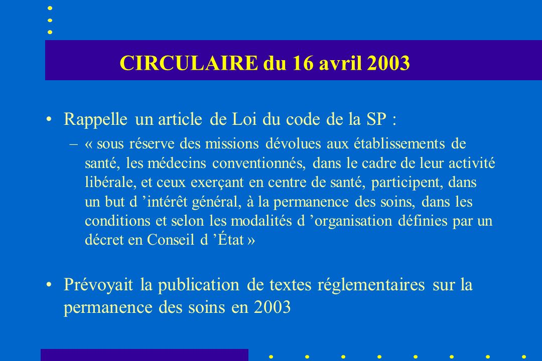 CIRCULAIRE du 16 avril 2003 Rappelle un article de Loi du code de la SP :