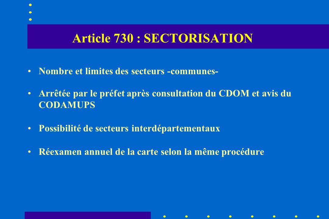 Article 730 : SECTORISATION