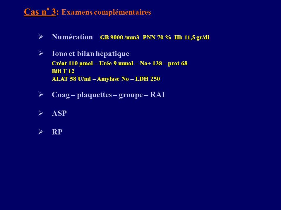 Cas n° 3: Examens complémentaires