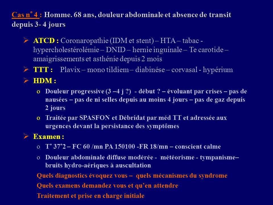 TTT : Plavix – mono tildiem – diabinése – corvasal - hypérium HDM :