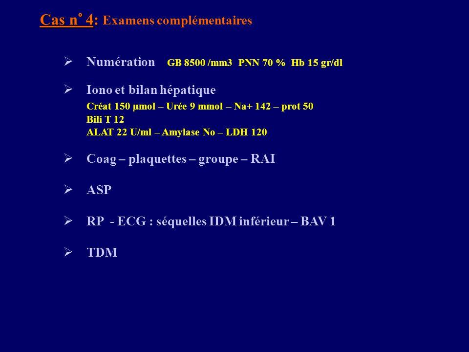 Cas n° 4: Examens complémentaires
