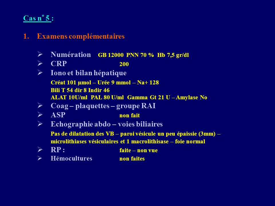 Examens complémentaires Numération GB 12000 PNN 70 % Hb 7,5 gr/dl