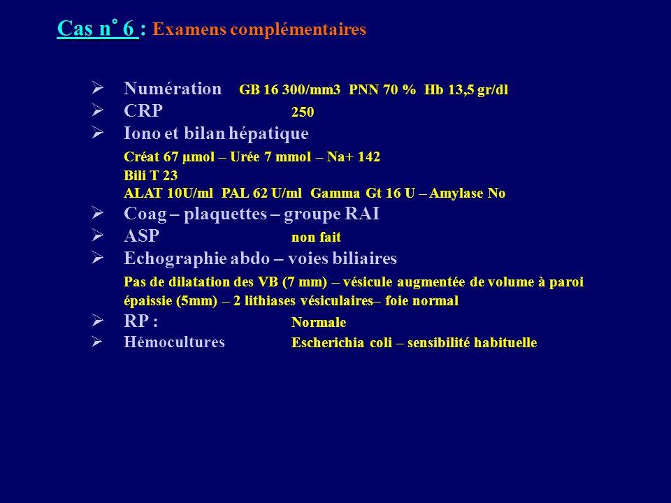 Cas n° 6 : Examens complémentaires