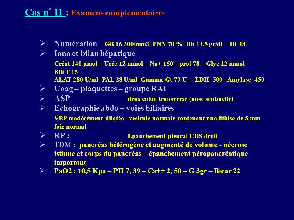 Cas n° 11 : Examens complémentaires