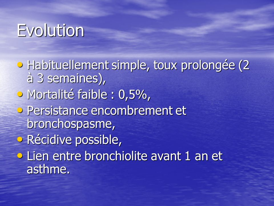 Evolution Habituellement simple, toux prolongée (2 à 3 semaines),