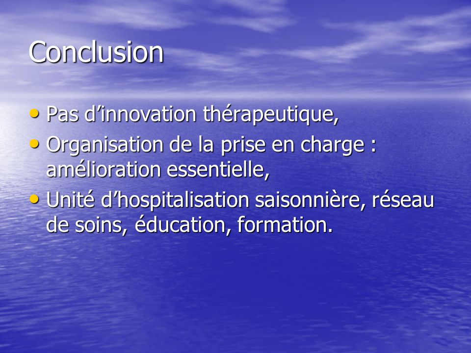 Conclusion Pas d'innovation thérapeutique,