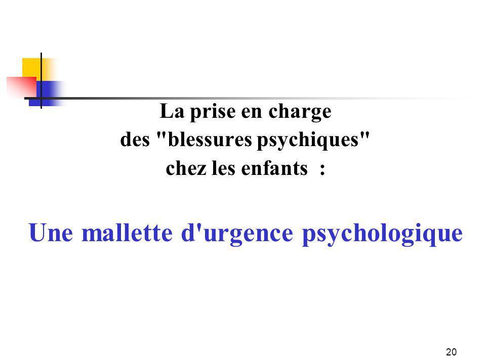des blessures psychiques Une mallette d urgence psychologique
