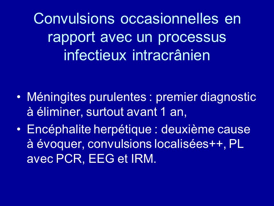 Convulsions occasionnelles en rapport avec un processus infectieux intracrânien