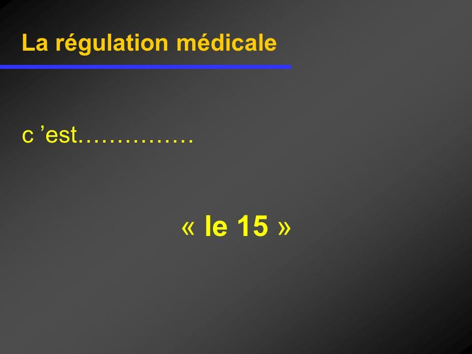 La régulation médicale
