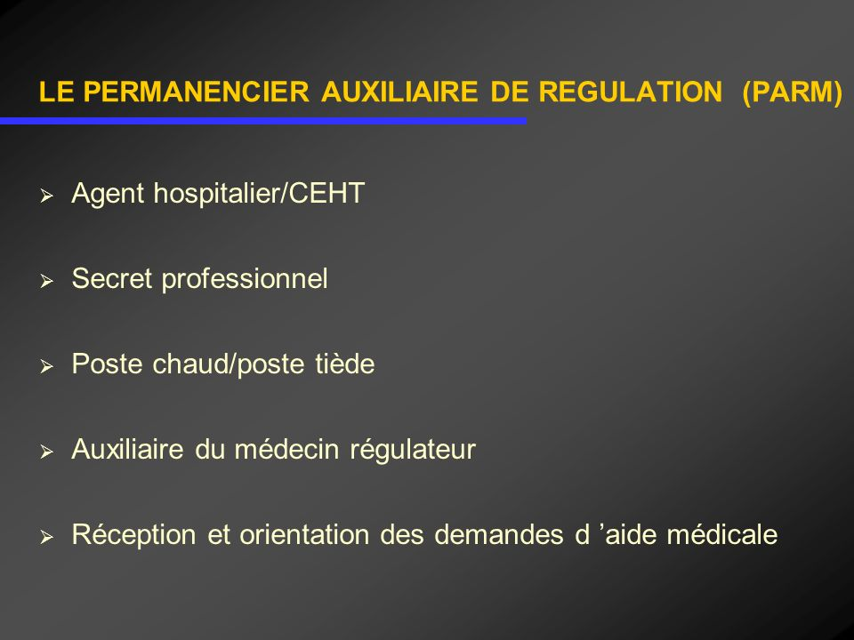 LE PERMANENCIER AUXILIAIRE DE REGULATION (PARM)