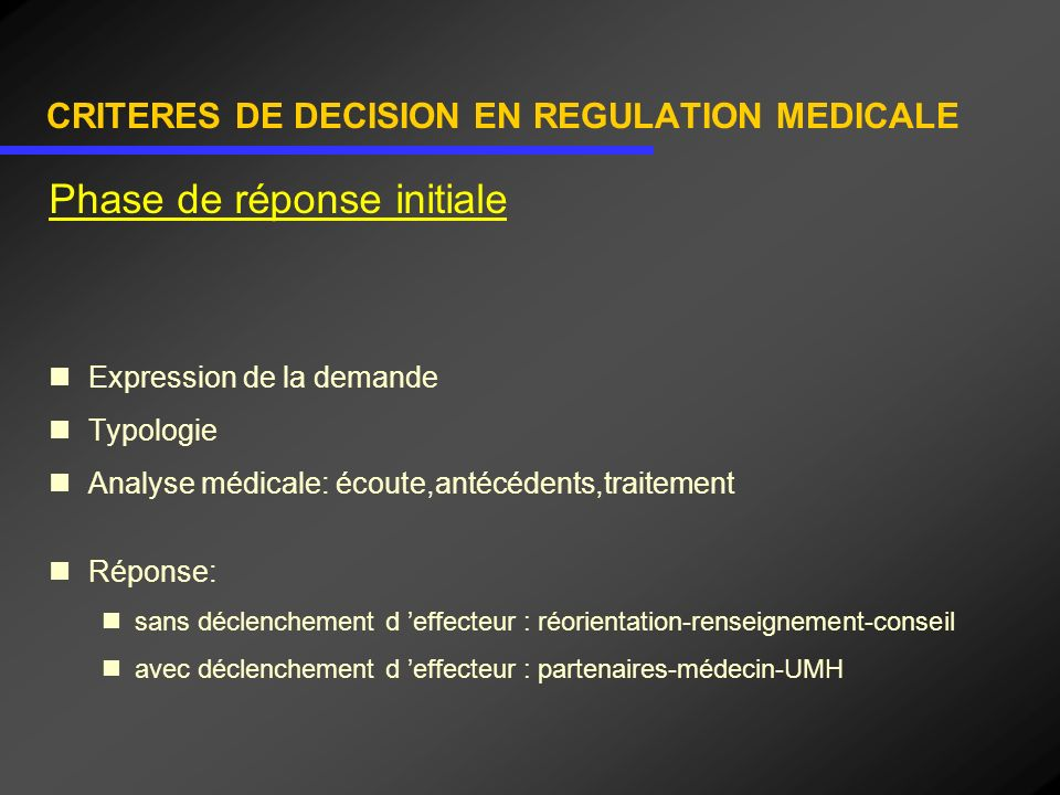 CRITERES DE DECISION EN REGULATION MEDICALE