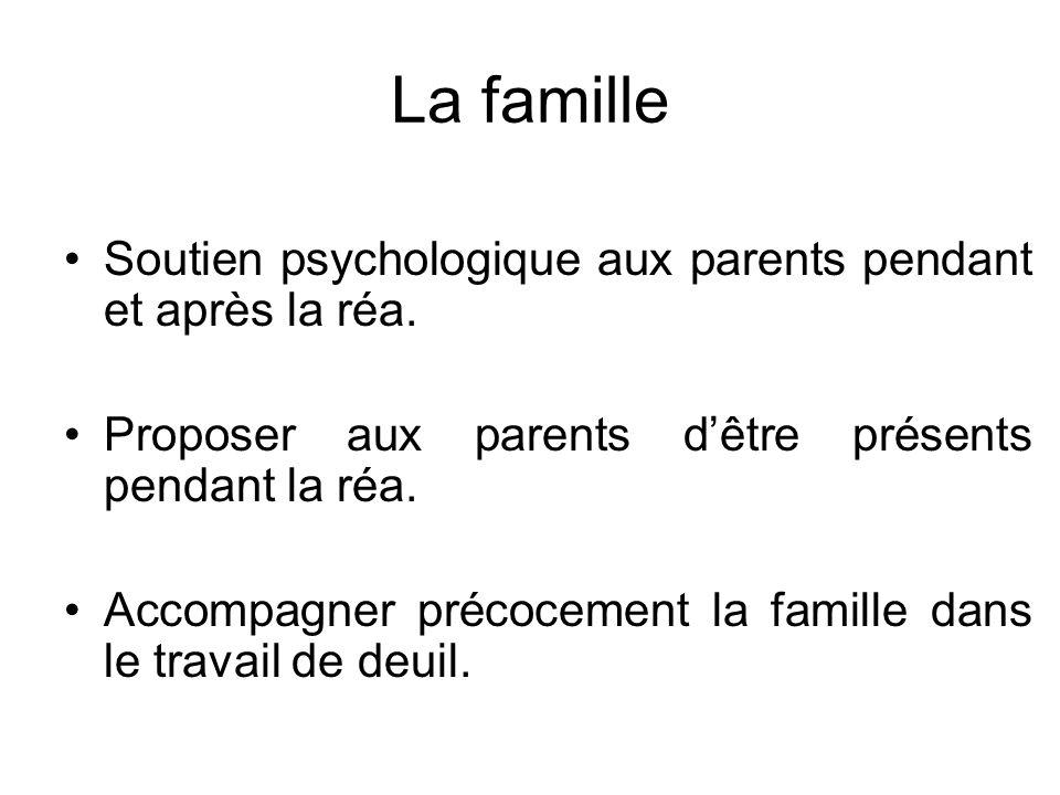 La famille Soutien psychologique aux parents pendant et après la réa.