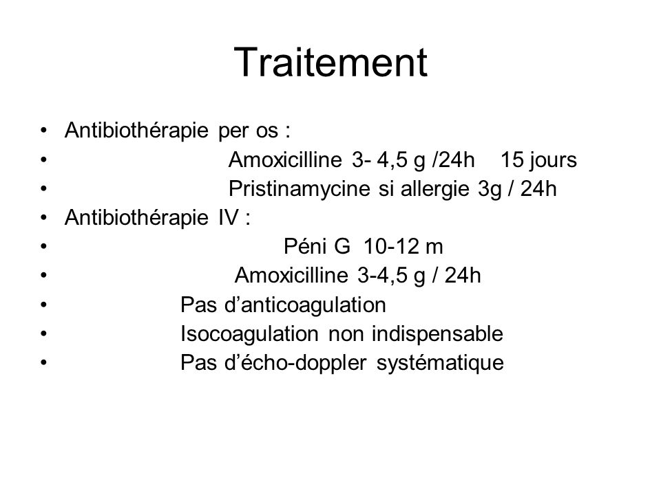 Traitement Antibiothérapie per os :