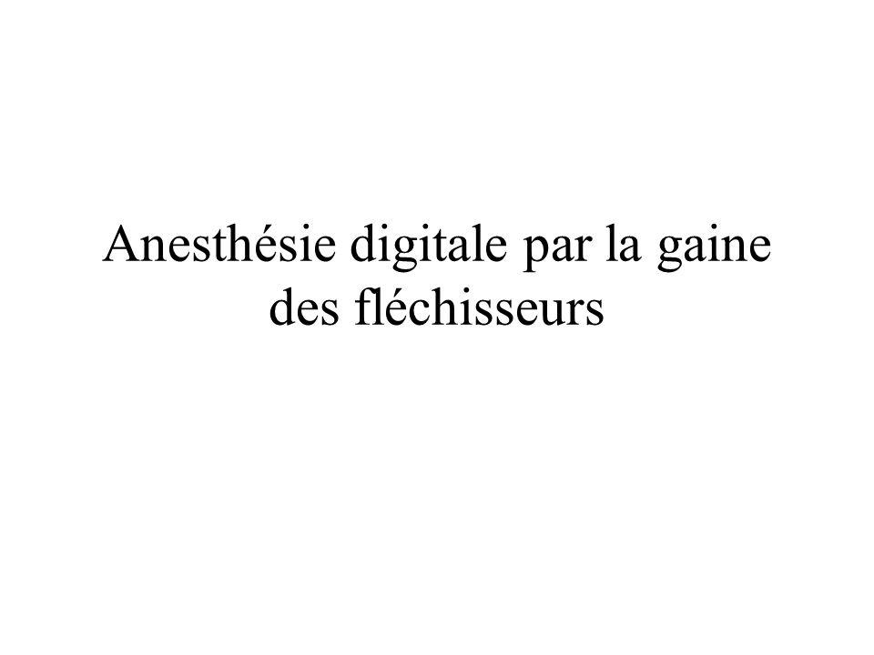 Anesthésie digitale par la gaine des fléchisseurs