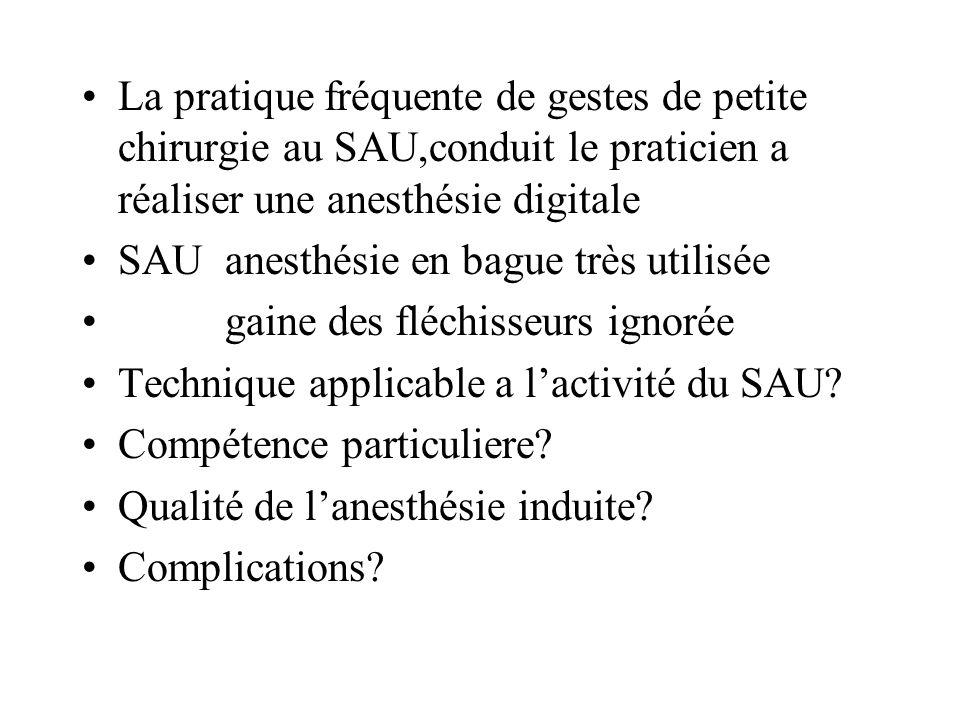La pratique fréquente de gestes de petite chirurgie au SAU,conduit le praticien a réaliser une anesthésie digitale