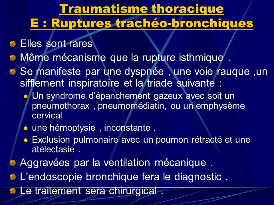 Traumatisme thoracique E : Ruptures trachéo-bronchiques