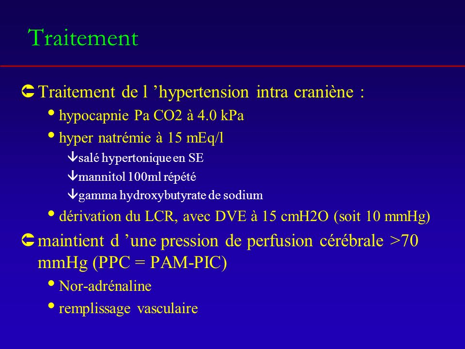 Traitement Traitement de l 'hypertension intra craniène :