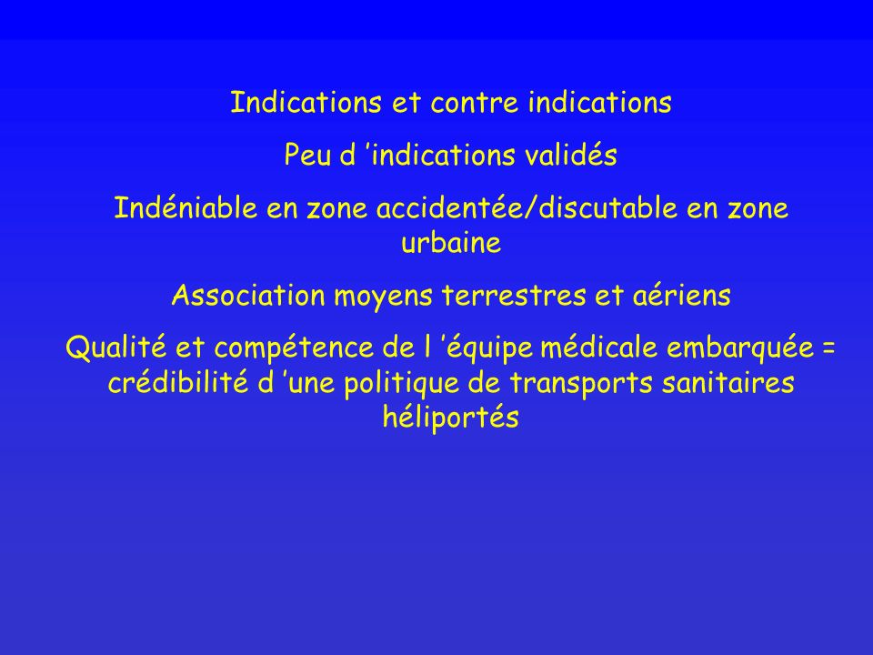 Indications et contre indications Peu d 'indications validés
