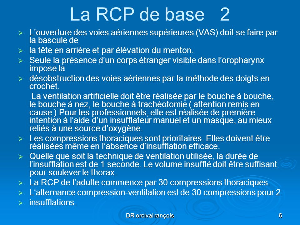 La RCP de base 2L'ouverture des voies aériennes supérieures (VAS) doit se faire par la bascule de.