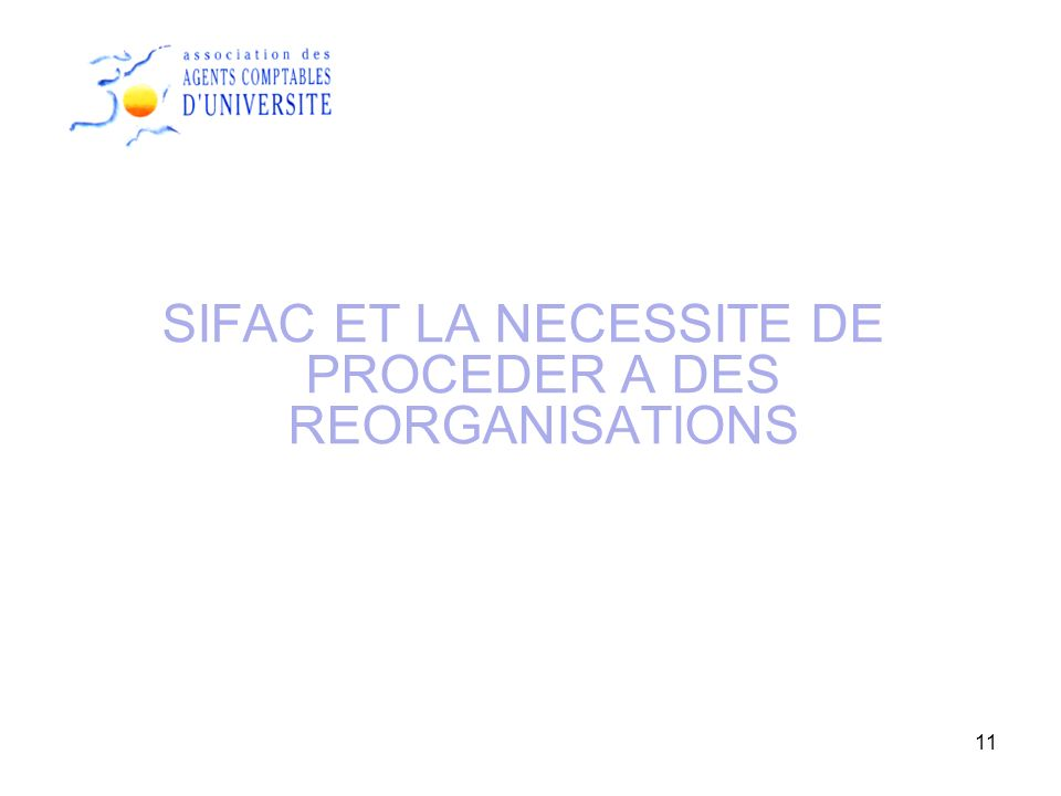 SIFAC ET LA NECESSITE DE PROCEDER A DES REORGANISATIONS