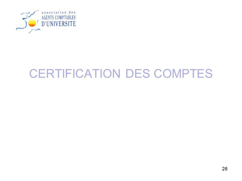 CERTIFICATION DES COMPTES