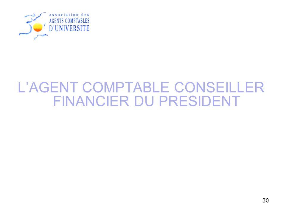 L'AGENT COMPTABLE CONSEILLER FINANCIER DU PRESIDENT