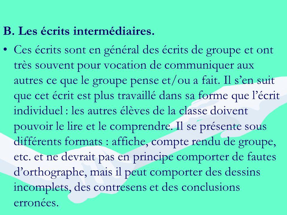 B. Les écrits intermédiaires.