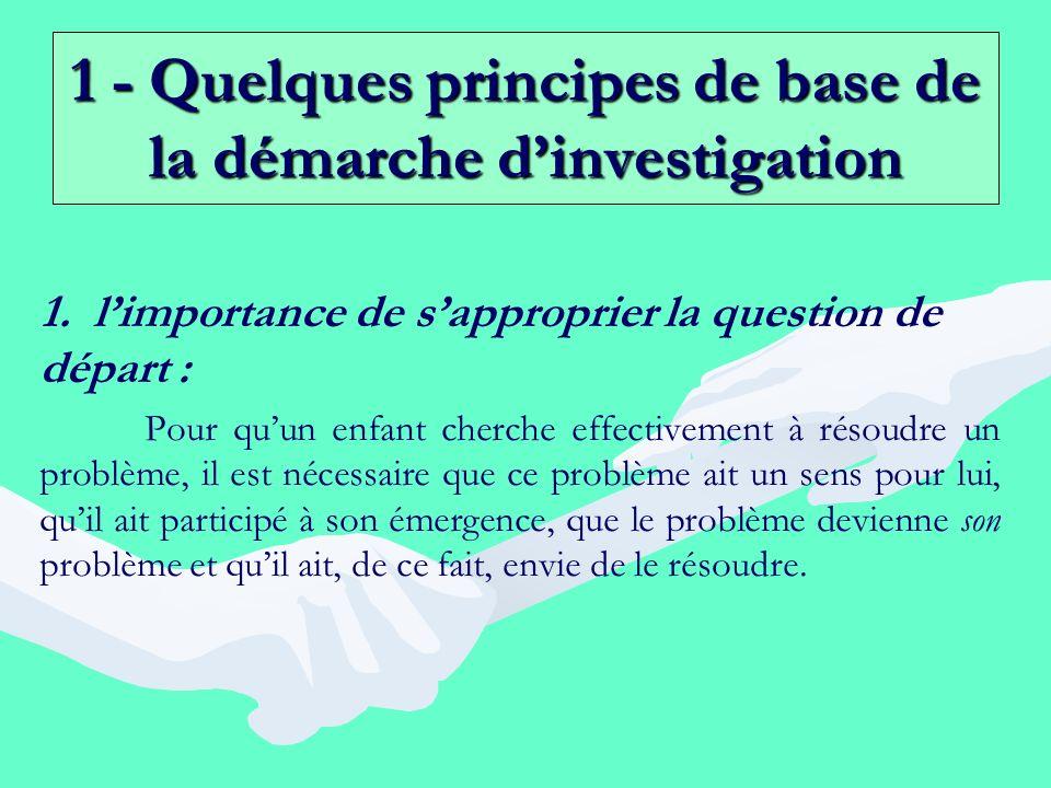 1 - Quelques principes de base de la démarche d'investigation