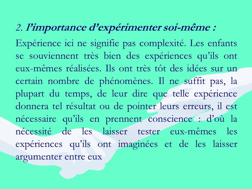 2. l'importance d'expérimenter soi-même :