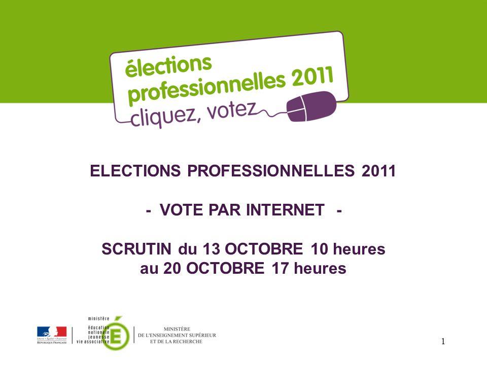 ELECTIONS PROFESSIONNELLES 2011 - VOTE PAR INTERNET - SCRUTIN du 13 OCTOBRE 10 heures au 20 OCTOBRE 17 heures