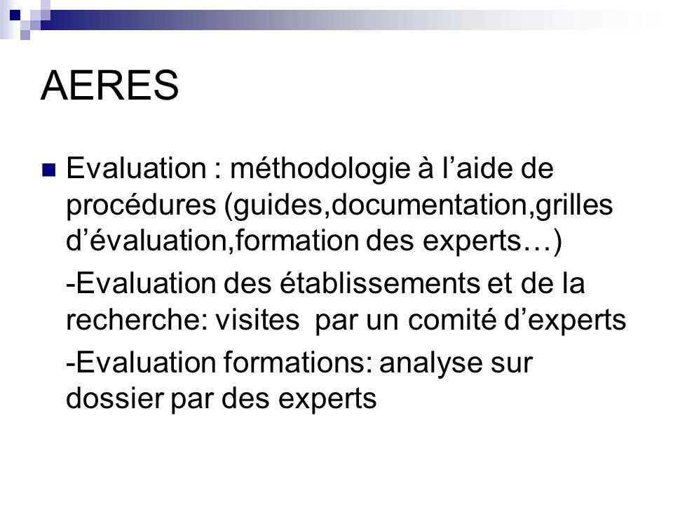 AERES Evaluation : méthodologie à l'aide de procédures (guides,documentation,grilles d'évaluation,formation des experts…)