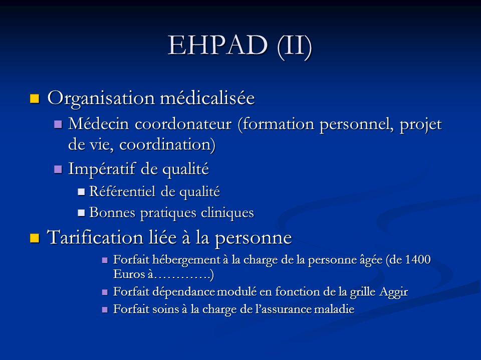 EHPAD (II) Organisation médicalisée Tarification liée à la personne
