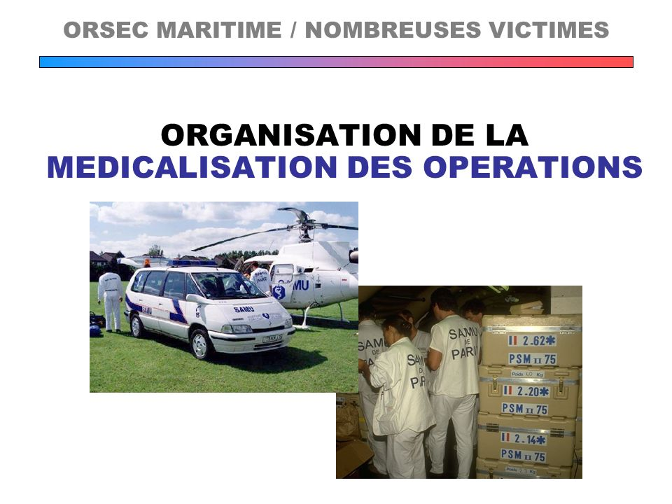 MEDICALISATION DES OPERATIONS