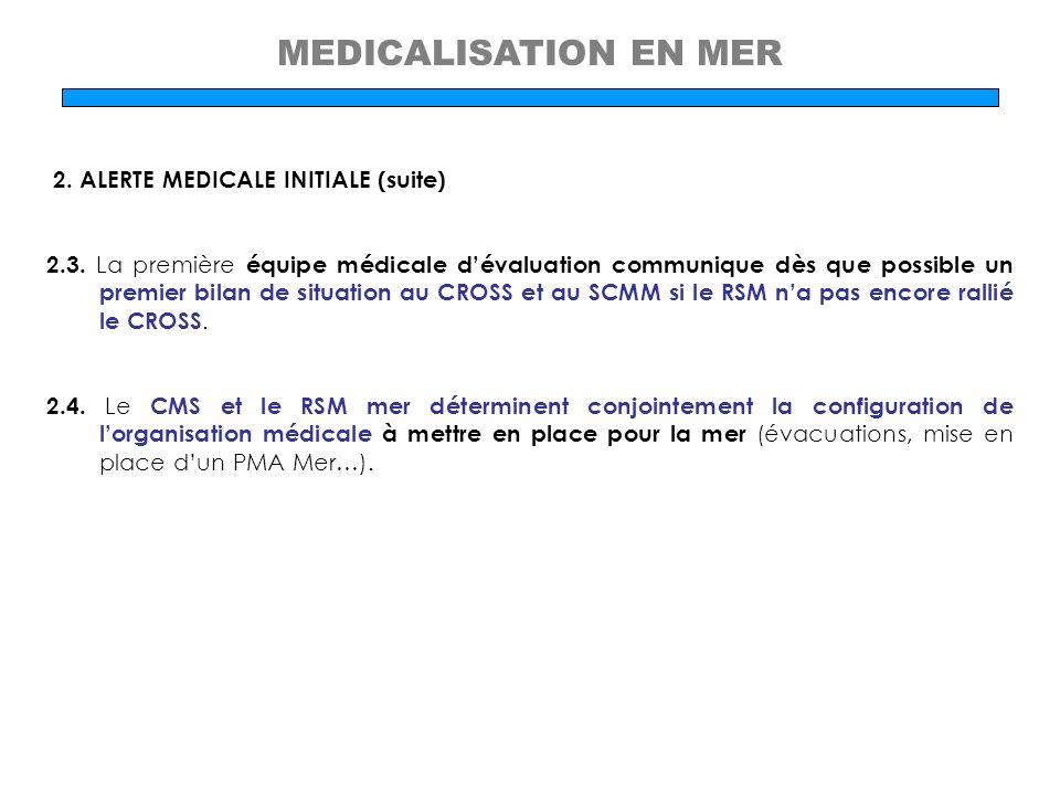 MEDICALISATION EN MER 2. ALERTE MEDICALE INITIALE (suite)