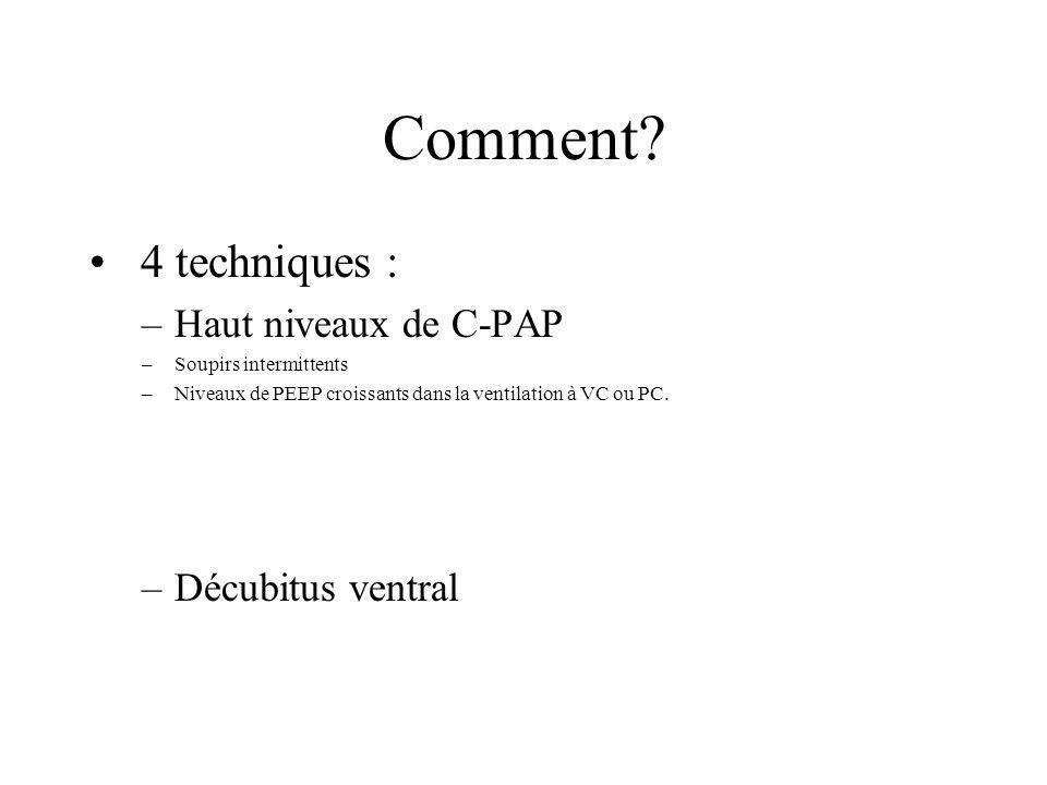 Comment 4 techniques : Haut niveaux de C-PAP Décubitus ventral