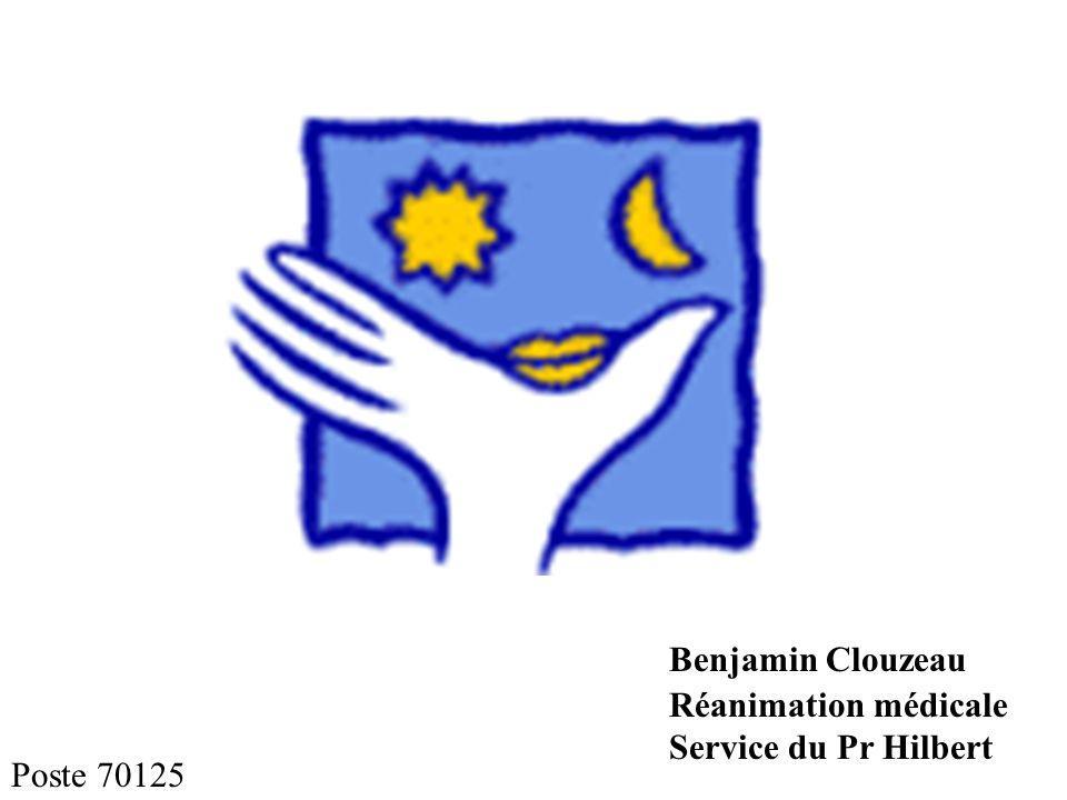 Benjamin Clouzeau Réanimation médicale Service du Pr Hilbert Poste 70125