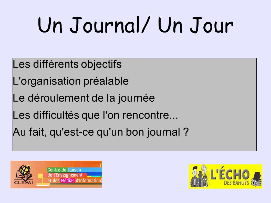 Un Journal/ Un Jour Les différents objectifs L organisation préalable