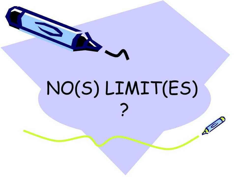 NO(S) LIMIT(ES)