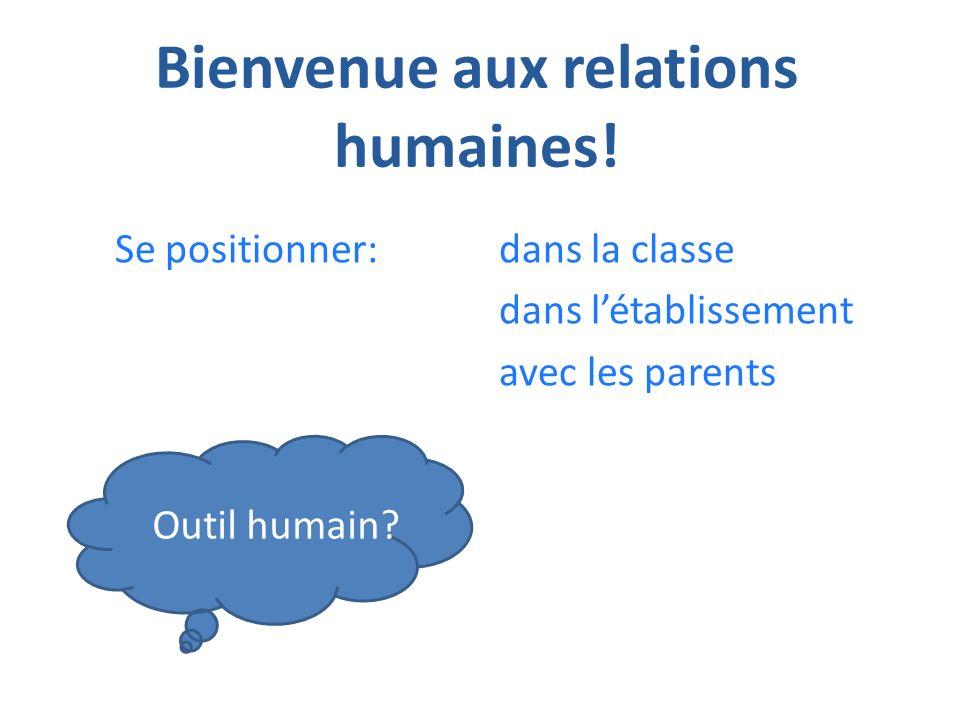 Bienvenue aux relations humaines!