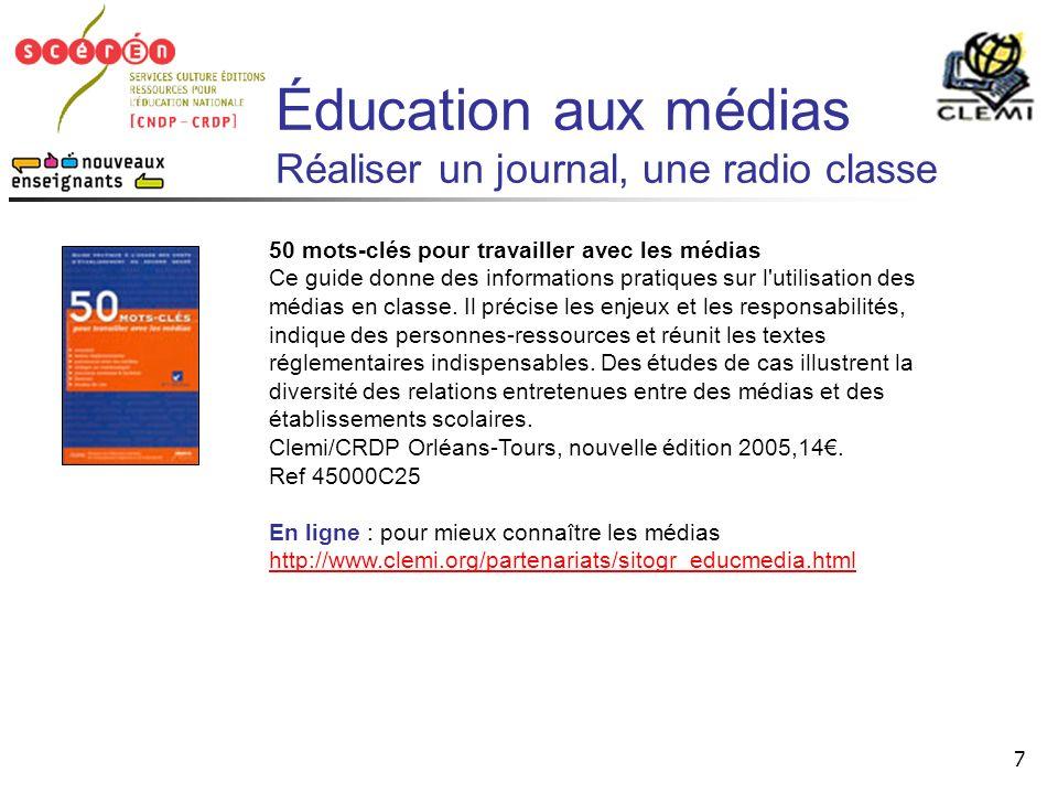 Éducation aux médias Réaliser un journal, une radio classe